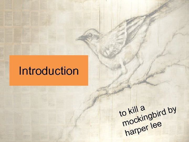 Introduction kill a bird by to king moc r lee arpe h