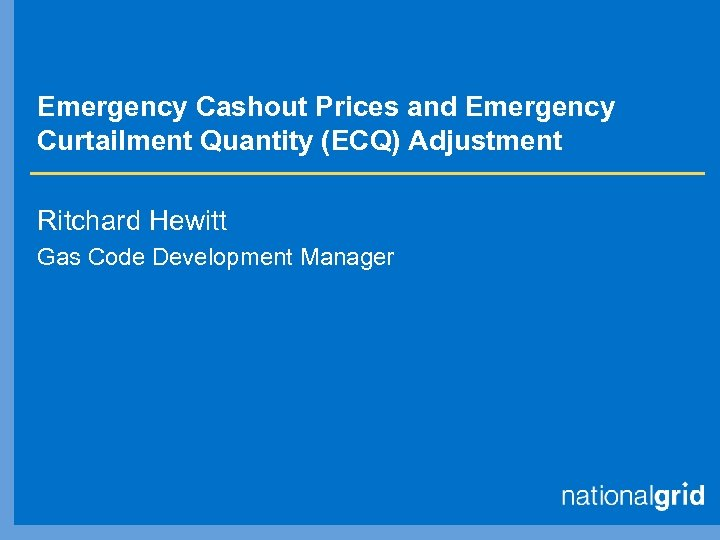 Emergency Cashout Prices and Emergency Curtailment Quantity (ECQ) Adjustment Ritchard Hewitt Gas Code Development