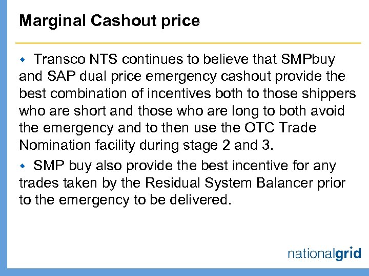 Marginal Cashout price Transco NTS continues to believe that SMPbuy and SAP dual price