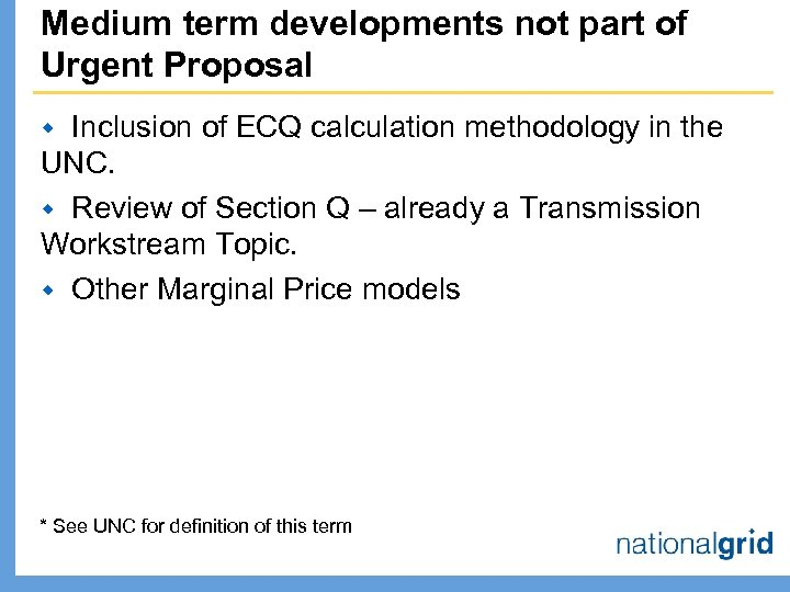 Medium term developments not part of Urgent Proposal Inclusion of ECQ calculation methodology in