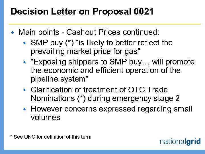 Decision Letter on Proposal 0021 w Main points - Cashout Prices continued: w SMP