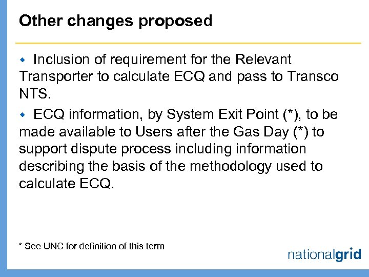 Other changes proposed Inclusion of requirement for the Relevant Transporter to calculate ECQ and