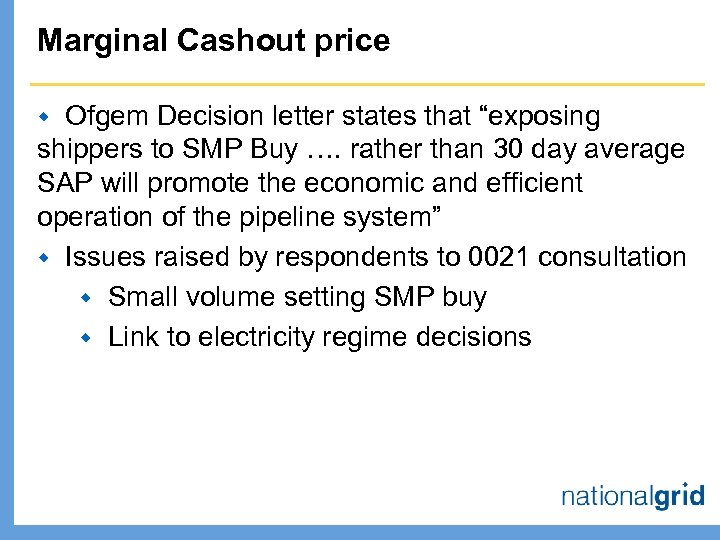 "Marginal Cashout price Ofgem Decision letter states that ""exposing shippers to SMP Buy …."