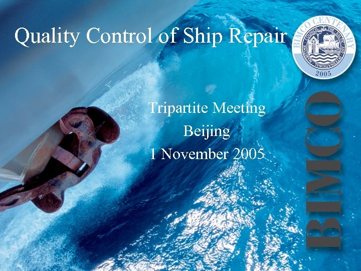 Quality Control of Ship Repair Tripartite Meeting Beijing 1 November 2005
