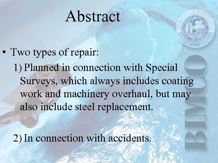 Abstract • Two types of repair: 1) Planned in connection with Special Surveys, which