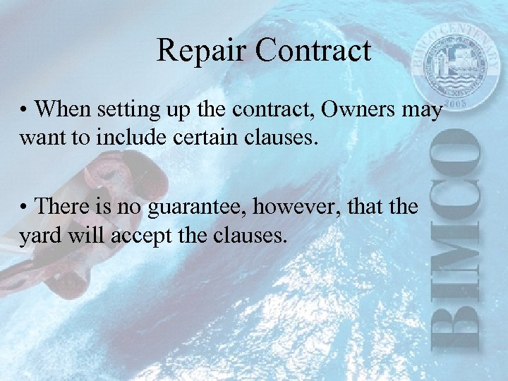 Repair Contract • When setting up the contract, Owners may want to include certain