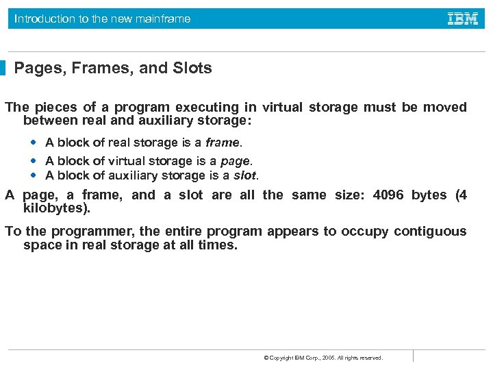 Introduction to the new mainframe Pages, Frames, and Slots The pieces of a program