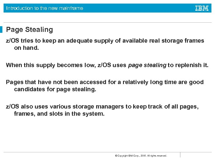 Introduction to the new mainframe Page Stealing z/OS tries to keep an adequate supply