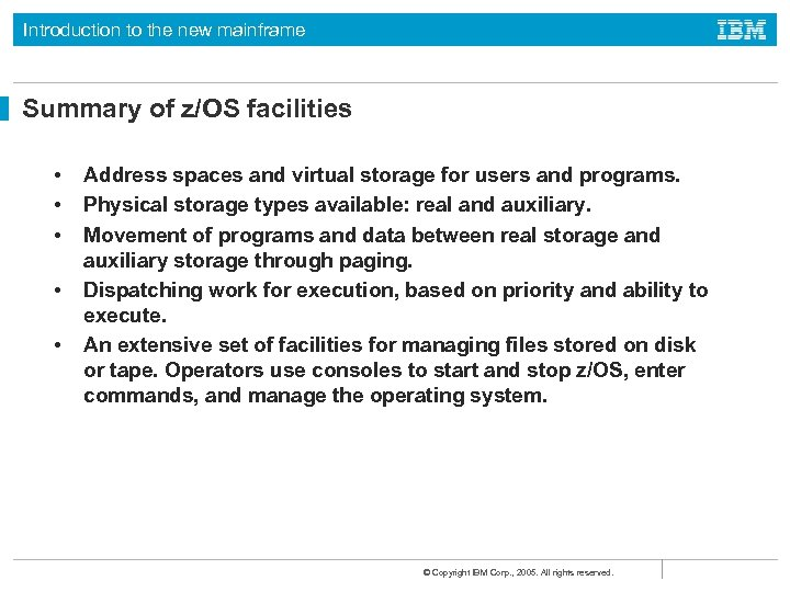 Introduction to the new mainframe Summary of z/OS facilities • • • Address spaces