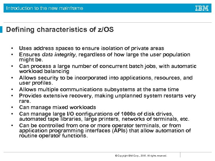 Introduction to the new mainframe Defining characteristics of z/OS • • • Uses address
