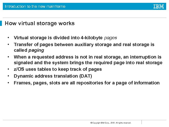 Introduction to the new mainframe How virtual storage works • Virtual storage is divided