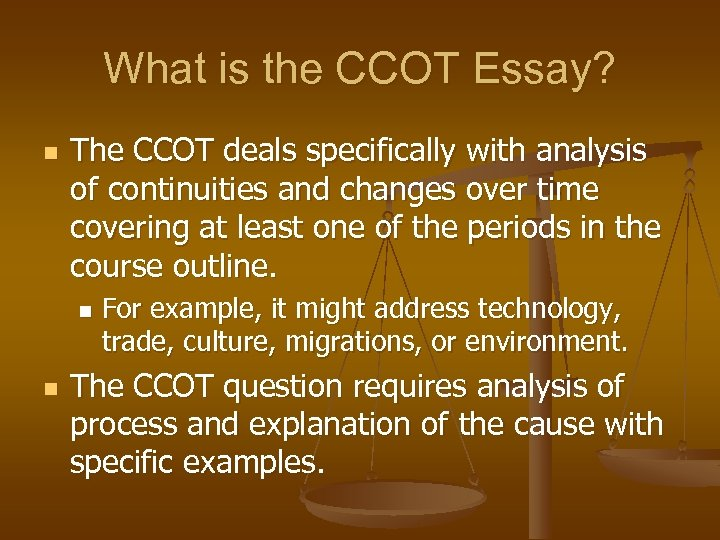 Continuity And Change Over Time Essay Ap World What Is The Ccot Essay N The Ccot Deals Specifically With Analysis Of  Continuities Thesis Statement Examples Essays also Computer Science Essay Topics High School Vs College Essay