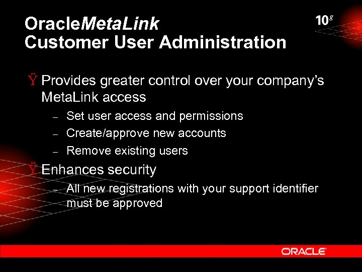 Oracle. Meta. Link Customer User Administration Ÿ Provides greater control over your company's Meta.
