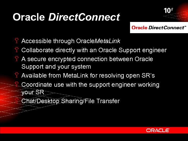 Oracle Direct. Connect Ÿ Accessible through Oracle. Meta. Link Ÿ Collaborate directly with an