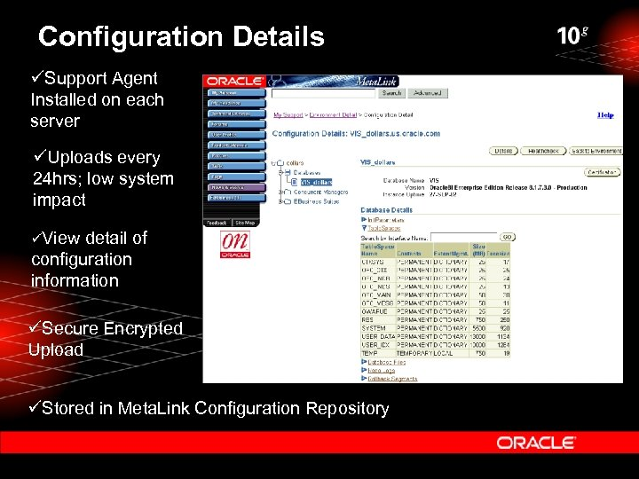 Configuration Details üSupport Agent Installed on each server üUploads every 24 hrs; low system