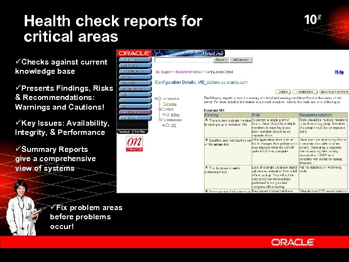 Health check reports for critical areas üChecks against current knowledge base üPresents Findings, Risks