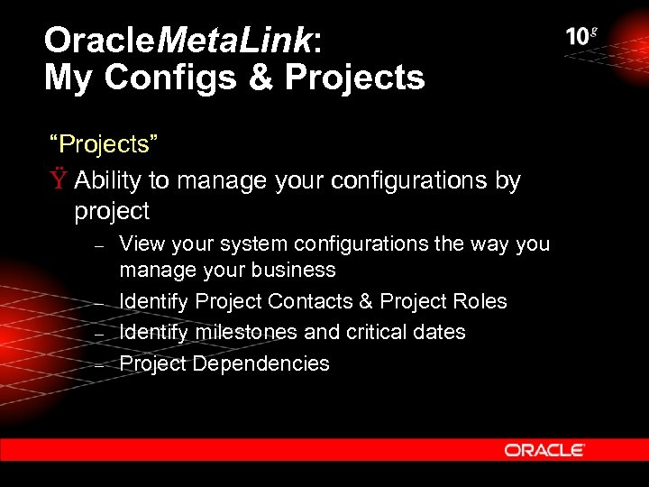 """Oracle. Meta. Link: My Configs & Projects """"Projects"""" Ÿ Ability to manage your configurations"""