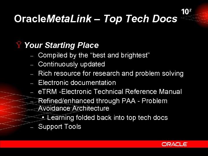 Oracle. Meta. Link – Top Tech Docs Ÿ Your Starting Place – – –