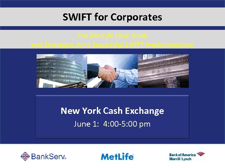 SWIFT for Corporates The Met. Life Case Study and Strategies for a Successful