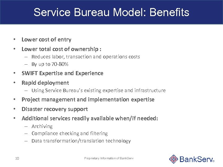 Service Bureau Model: Benefits • Lower cost of entry • Lower total cost of