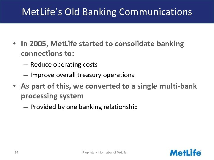 Met. Life's Old Banking Communications • In 2005, Met. Life started to consolidate banking