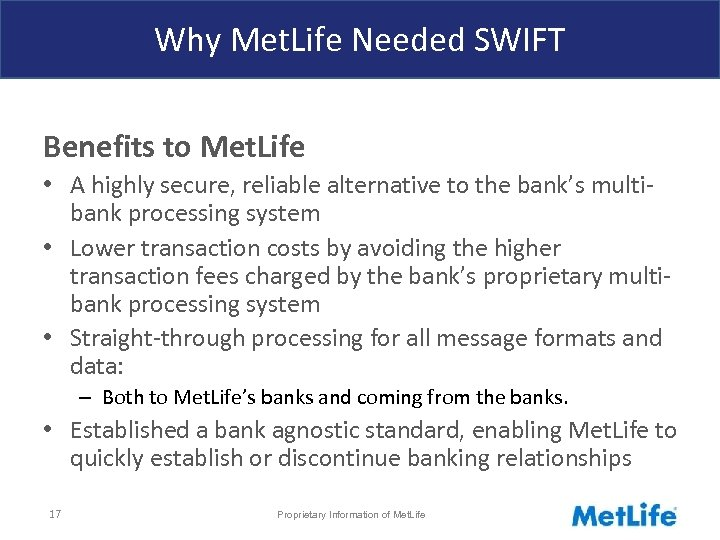 Why Met. Life Needed SWIFT Benefits to Met. Life • A highly secure, reliable