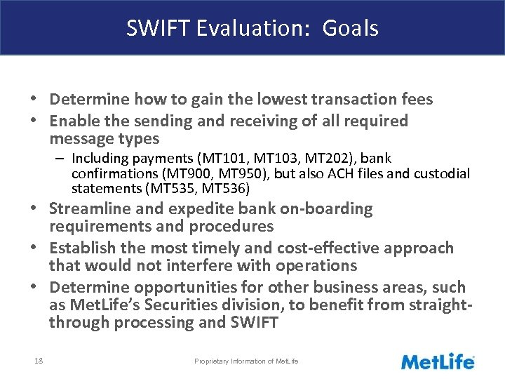 SWIFT Evaluation: Goals • Determine how to gain the lowest transaction fees • Enable