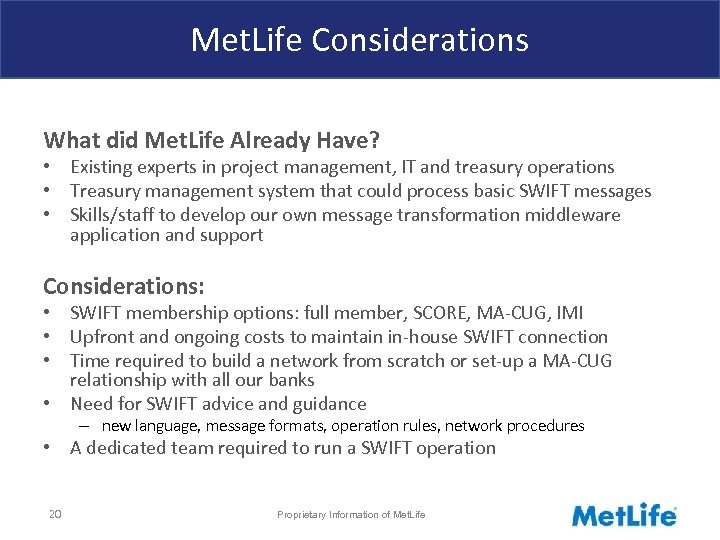 Met. Life Considerations What did Met. Life Already Have? • Existing experts in project