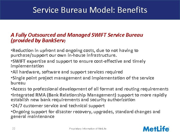 Service Bureau Model: Benefits A Fully Outsourced and Managed SWIFT Service Bureau (provided by