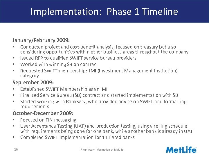 Implementation: Phase 1 Timeline January/February 2009: • • Conducted project and cost-benefit analysis, focused