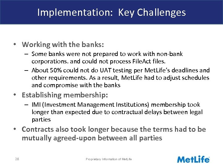 Implementation: Key Challenges • Working with the banks: – Some banks were not prepared