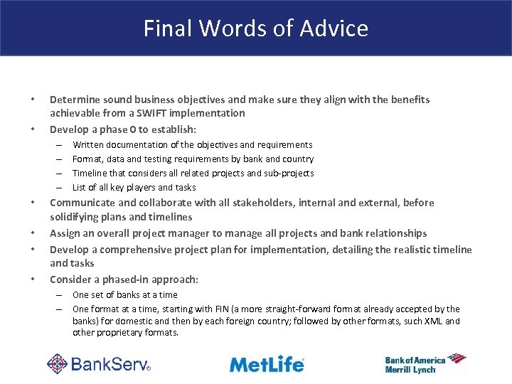 Final Words of Advice • • Determine sound business objectives and make sure they