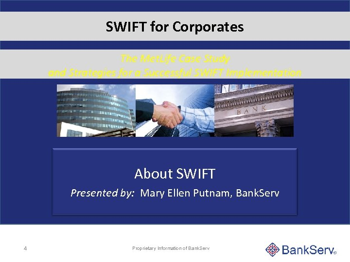 SWIFT for Corporates The Met. Life Case Study and Strategies for a Successful SWIFT
