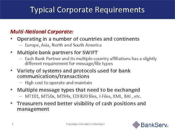 Typical Corporate Requirements Multi-National Corporate: • Operating in a number of countries and continents