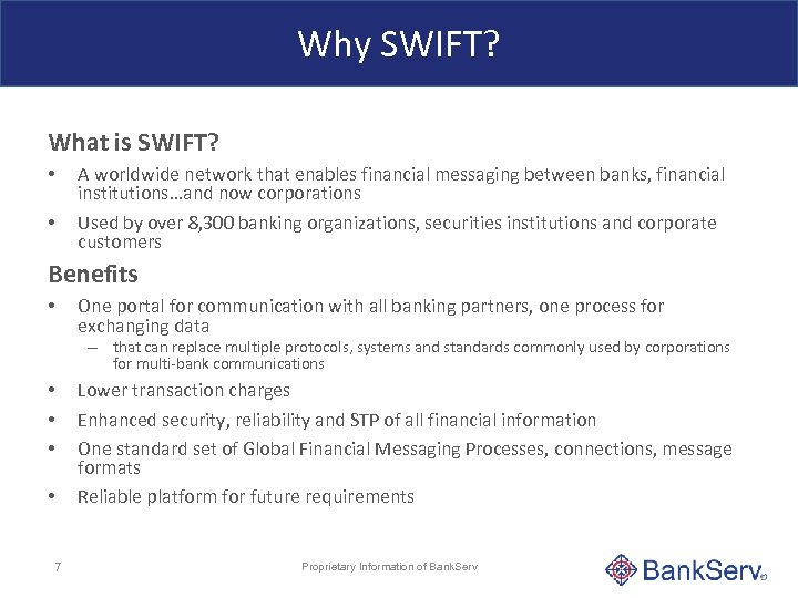 Why SWIFT? What is SWIFT? • • A worldwide network that enables financial messaging