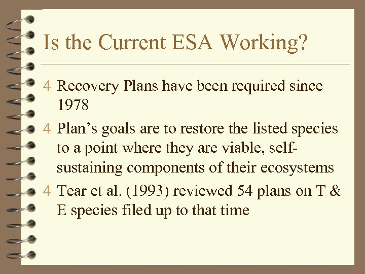 Is the Current ESA Working? 4 Recovery Plans have been required since 1978 4