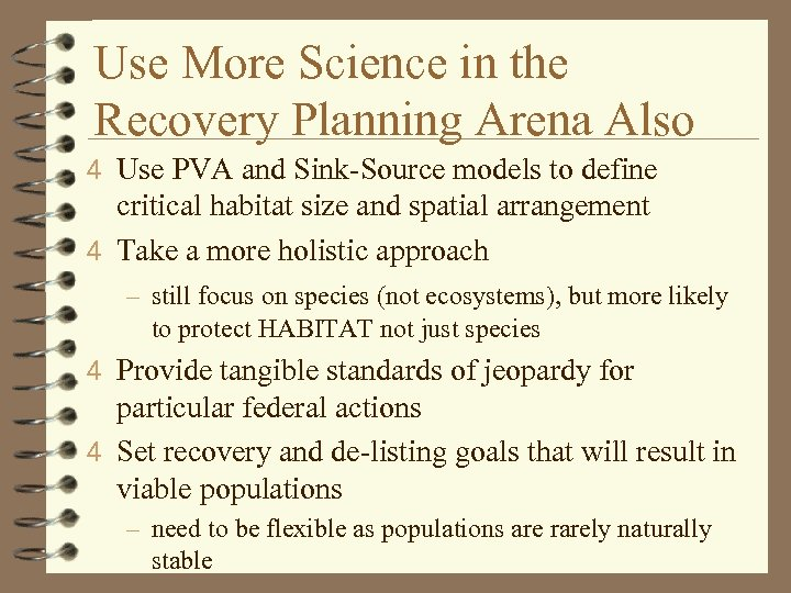 Use More Science in the Recovery Planning Arena Also 4 Use PVA and Sink-Source