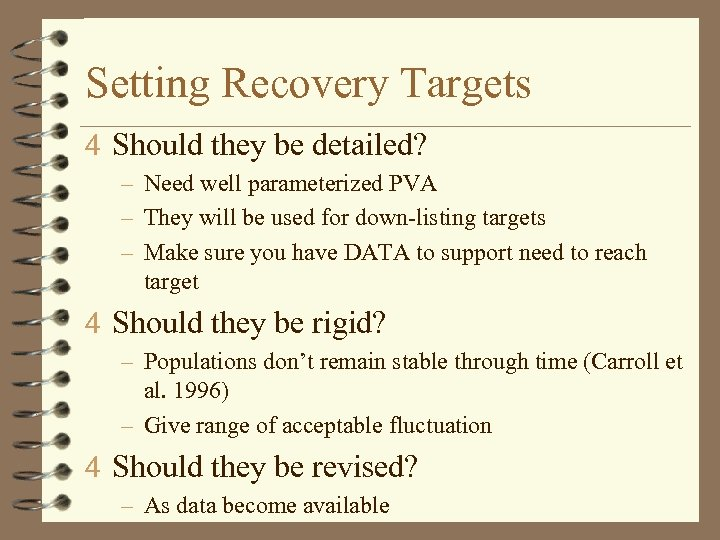Setting Recovery Targets 4 Should they be detailed? – Need well parameterized PVA –