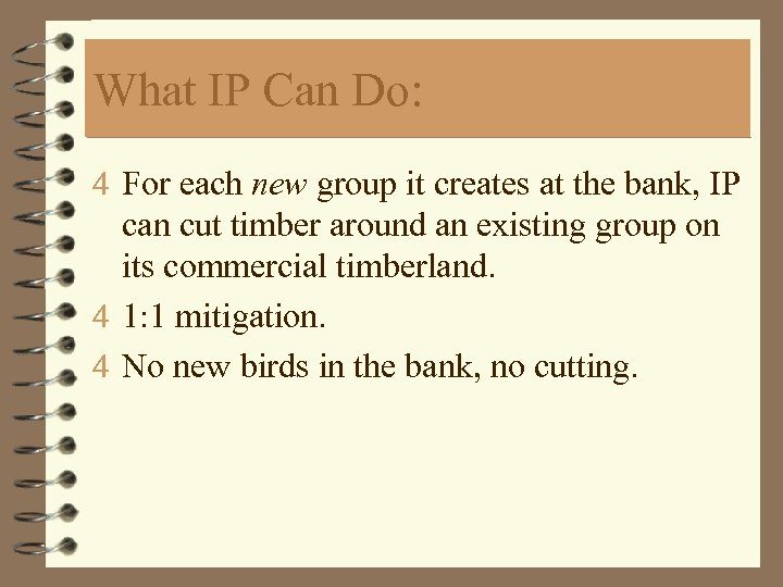 What IP Can Do: 4 For each new group it creates at the bank,