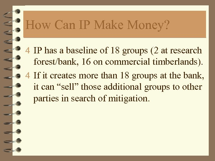 How Can IP Make Money? 4 IP has a baseline of 18 groups (2