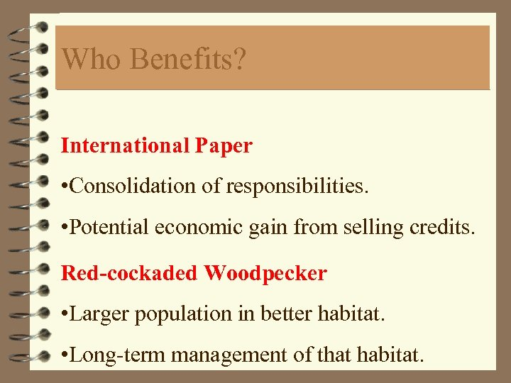 Who Benefits? International Paper • Consolidation of responsibilities. • Potential economic gain from selling