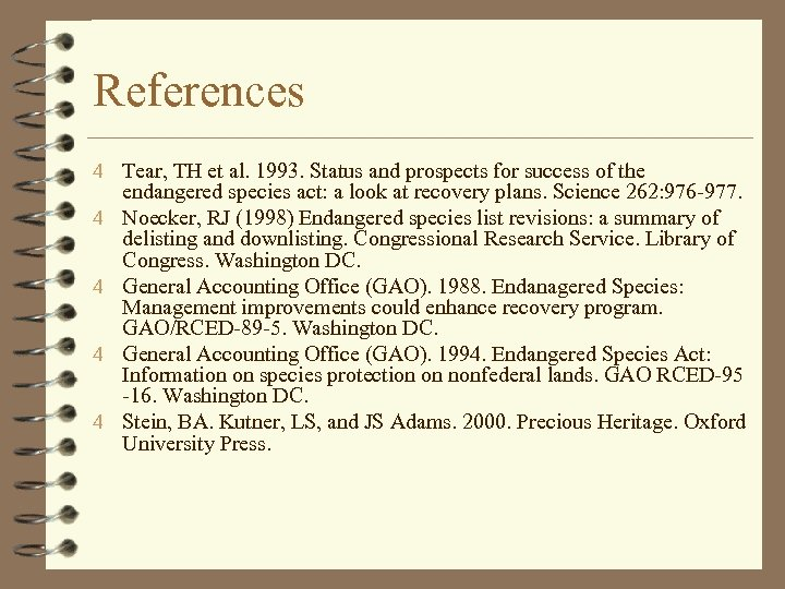 References 4 Tear, TH et al. 1993. Status and prospects for success of the
