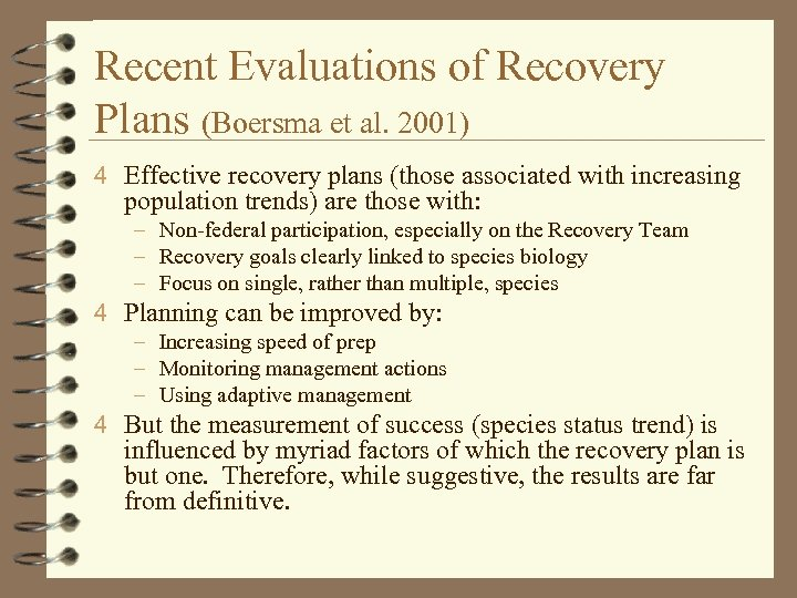 Recent Evaluations of Recovery Plans (Boersma et al. 2001) 4 Effective recovery plans (those