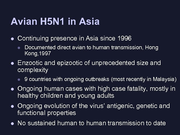 Avian H 5 N 1 in Asia l Continuing presence in Asia since 1996
