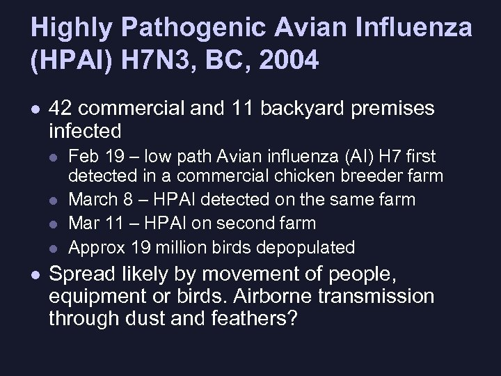 Highly Pathogenic Avian Influenza (HPAI) H 7 N 3, BC, 2004 l 42 commercial