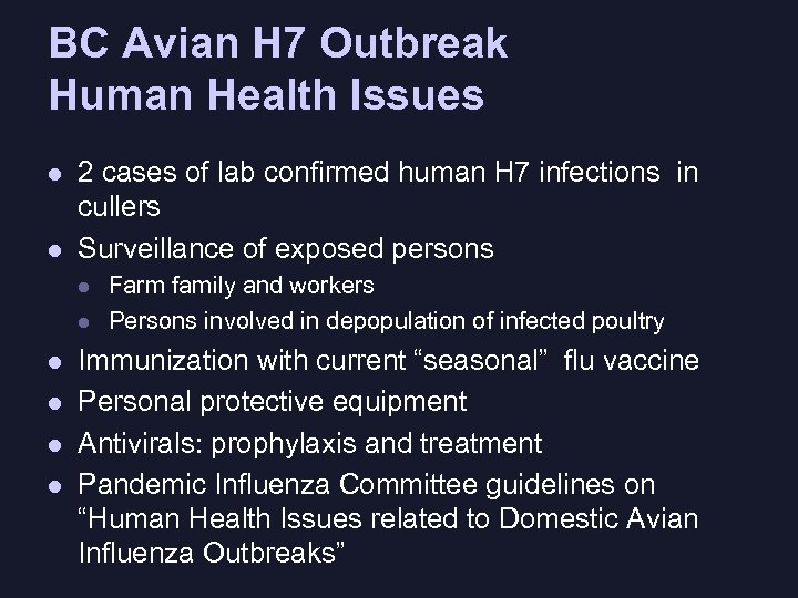 BC Avian H 7 Outbreak Human Health Issues l l 2 cases of lab
