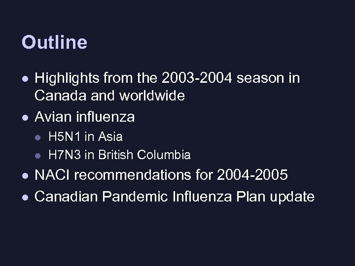 Outline l l Highlights from the 2003 -2004 season in Canada and worldwide Avian
