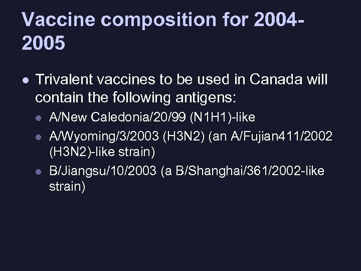 Vaccine composition for 20042005 l Trivalent vaccines to be used in Canada will contain