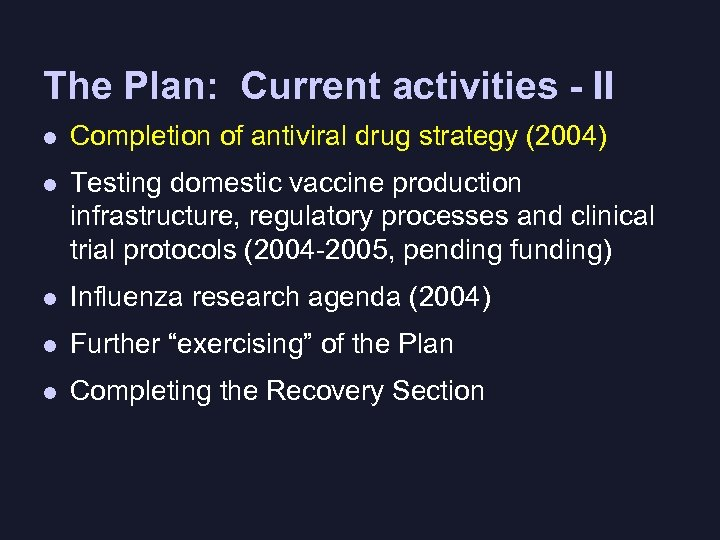 The Plan: Current activities - II l Completion of antiviral drug strategy (2004) l