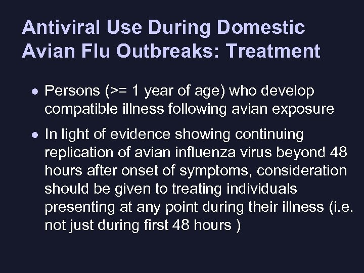 Antiviral Use During Domestic Avian Flu Outbreaks: Treatment l Persons (>= 1 year of